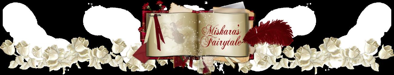 Mishara's Fairytale
