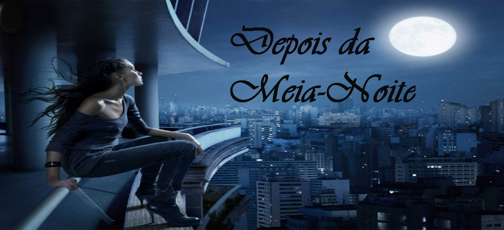 DEPOIS DA MEIA-NOITE