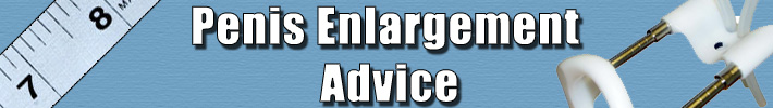Penis Enlargement Advice