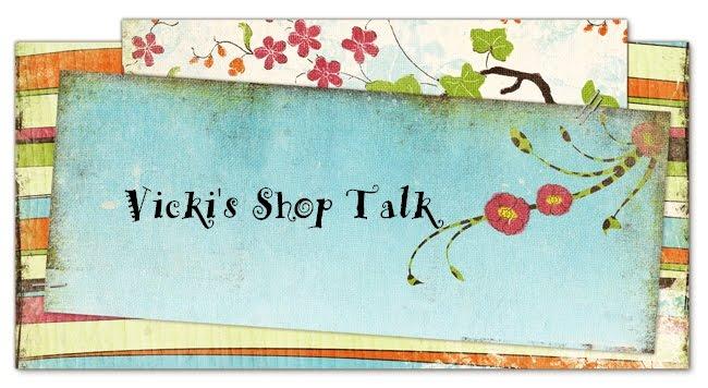 Vicki's Shop Talk