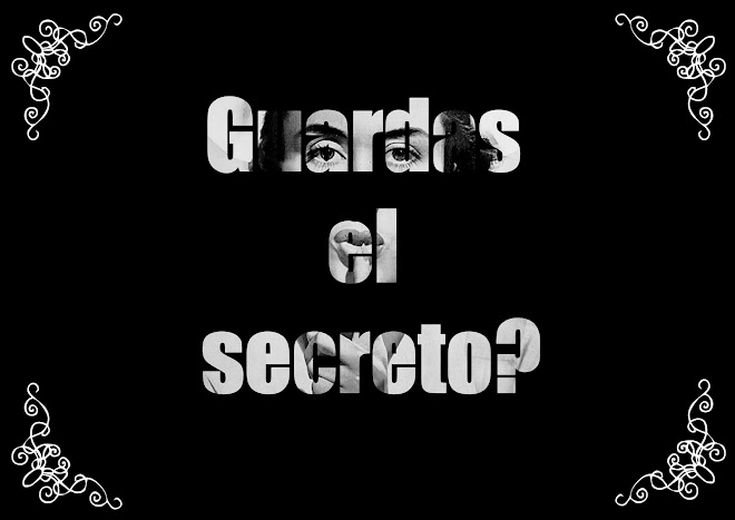 Guardas el secreto?