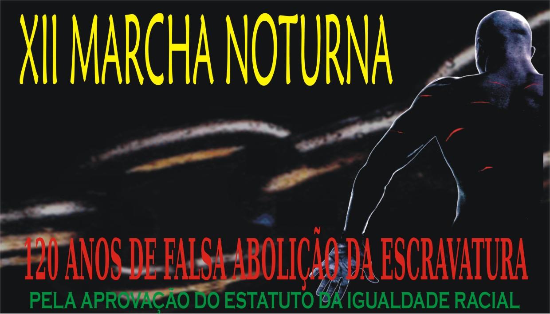 12º Marcha Noturna Pela Democracia Racial