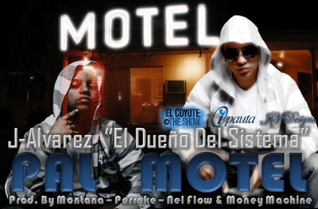 J Alvarez - Pal Motel (Prod By Perreke, Montana The Producer, Money Machine & NelFlow)