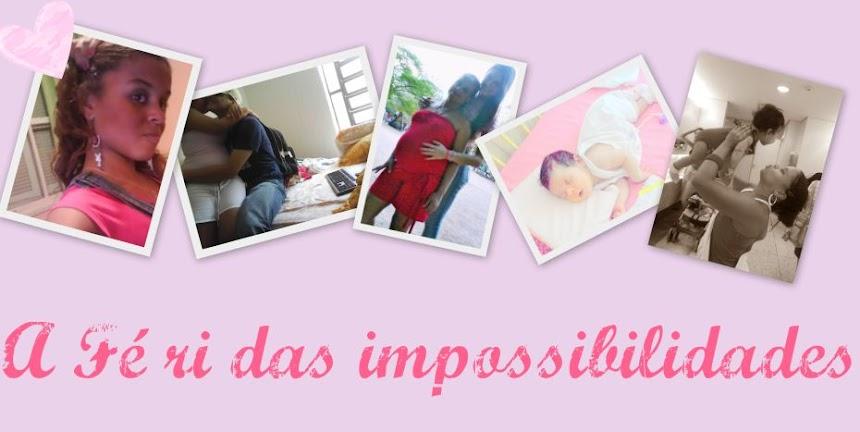 a fé rí das impossibilidades