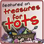 Featured on Treasures for Tots!