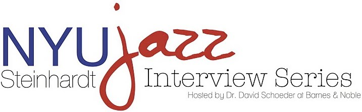 NYU Steinhardt Jazz Interview Series