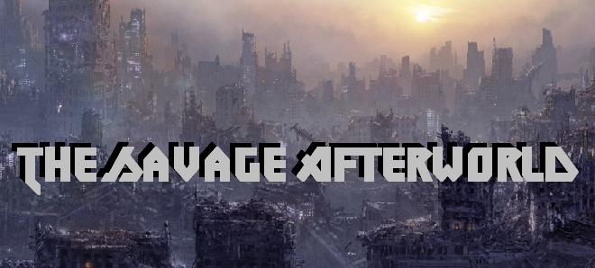 The Savage AfterWorld