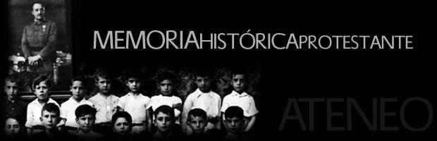 Memoria histórica del protestantismo español