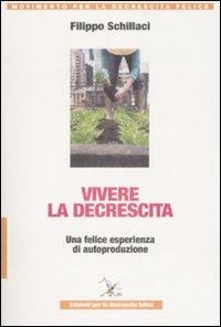 Vivere la descrescita di Filippo Schillaci