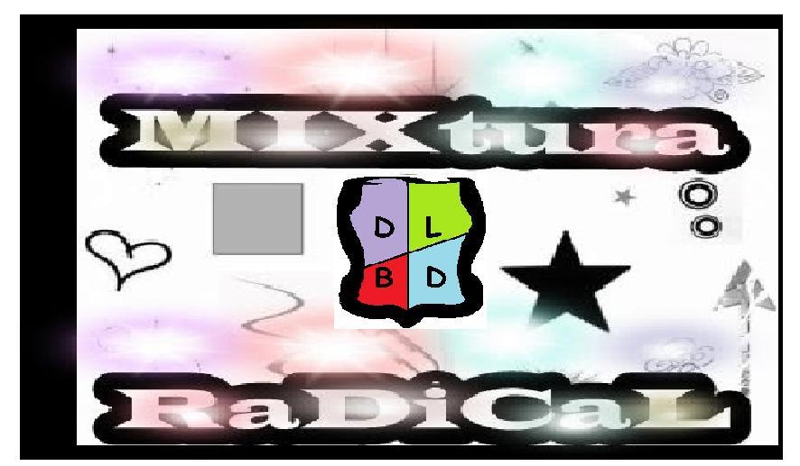 * MixTura RaDiCaL's *