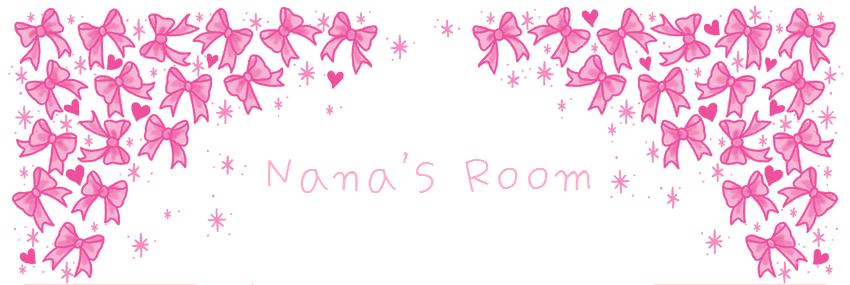 Nana's Room ♡♫♪