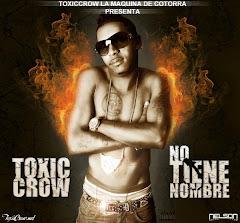 Toxic Crow - No Tiene Nombre (The Album)