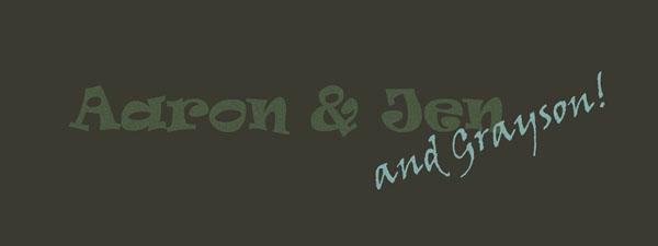 Aaron, Jen & Grayson