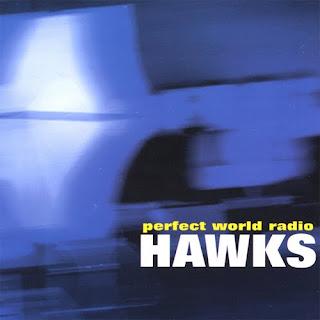 The Hawks - Perfect World Radio - 2003