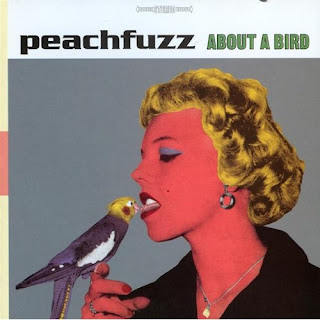 Peachfuzz - About a Bird - 2003