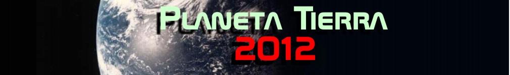 Planeta Tierra 2012