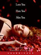 Title: Love You Hate You Miss You Author: Elizabeth Scott fd fa fa}img