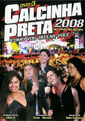 Calcinha Preta - Como Vou Deixar Você? Ao Vivo no Recife - DVDRip