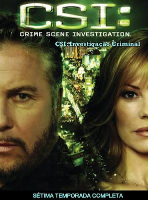 CSI: Investigação Criminal - 7ª Temporada Completa - HDTV Legendado