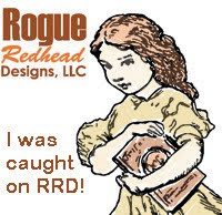 Rogue Redhead Design - proud to have been caught