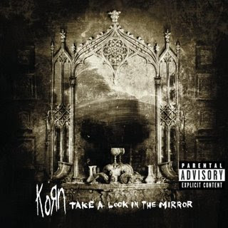 KoRn Korn+-+Take+a+Look+in+the+Mirror