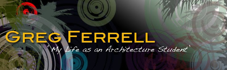 Greg Ferrell 'My Life as an Architecture Student'