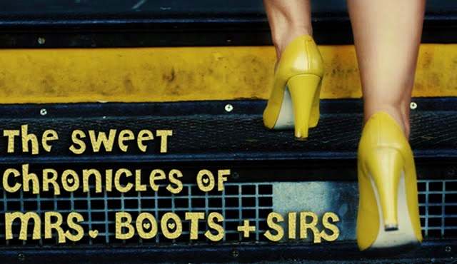 The Sweet Chronicles of Mrs. Boots & Sirs