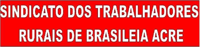 SINDICATO DOS TRAB. RURAIS DE BRASILEIA