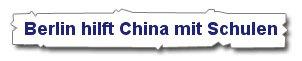 Berlin hilft China mit Schulen