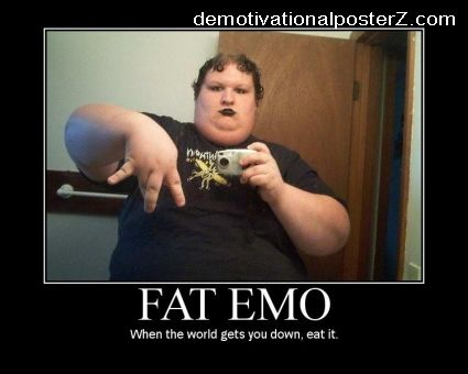 Fat Emo Demotivational