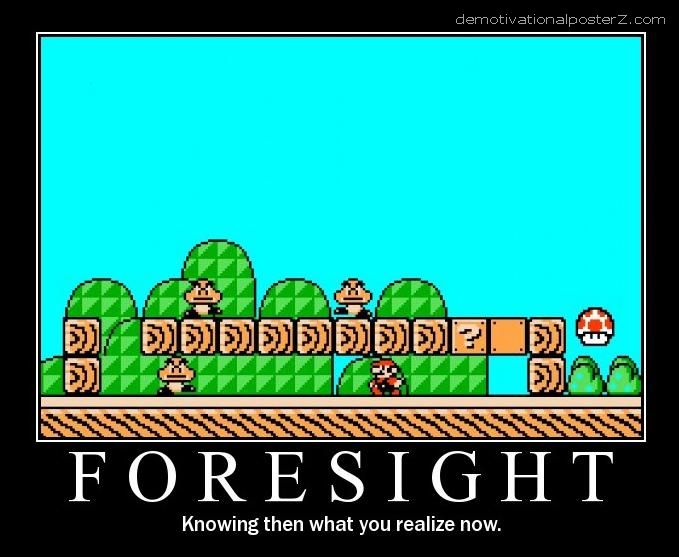 Foresight - knowing then what you realize now (Super Mario) poster