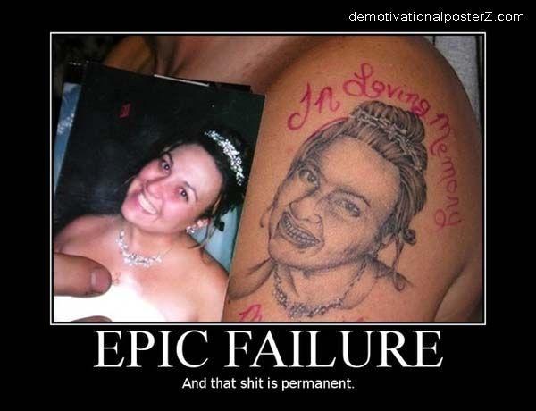 Epic Failure Tattoo Of Wife
