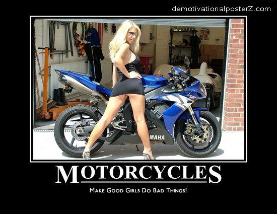 Motorcycles - make good girls do bad things!