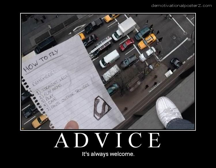 Advice - it's always welcome