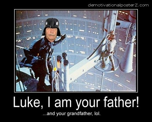 Luke, I am your father ...and your grandfather, lol - Fritzl demotivator