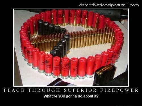 Peace through superior firepower - motivational