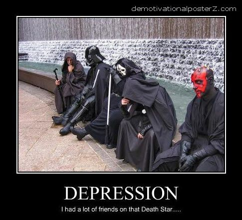 Depression - I had a lot of friends on that Death Star