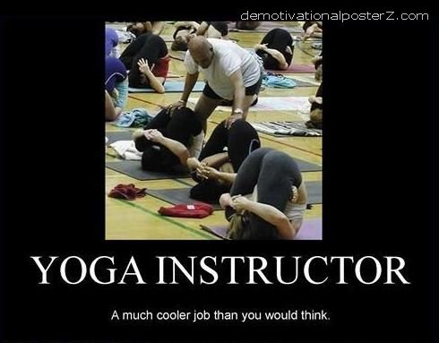 Yoga instructor - a much cooler job than you'd think