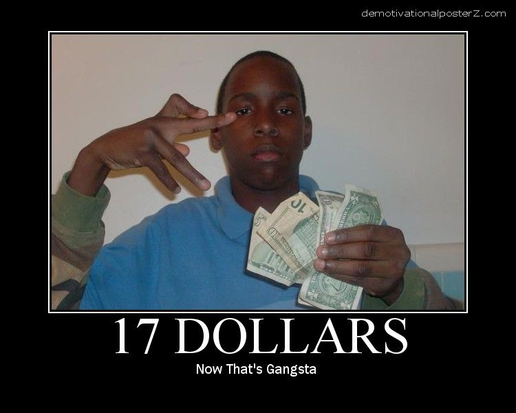 17 DOLLARS - now that's gangsta poster