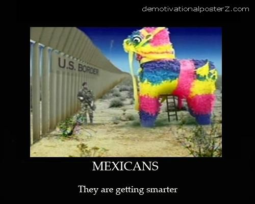 MEXICANS - they are getting smarter motivational poster