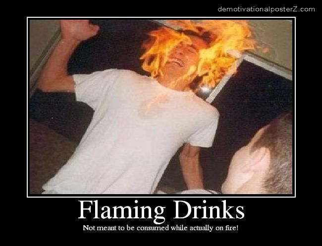 FLAMING DRINKS motivational poster