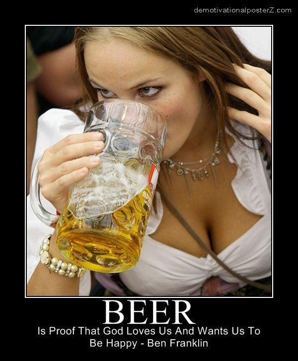 BEER - is proof that God loves us and wants us to be happy