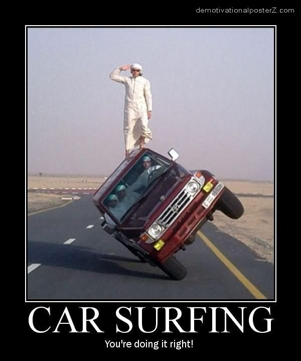 CAR SURFING - you're doing it right! motivational poster
