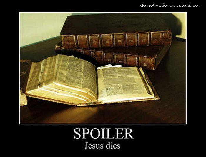 BIBLE SPOILER - JESUS DIES
