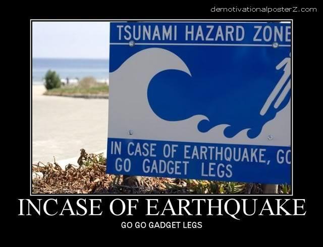 in case of earthquake go go gadget legs
