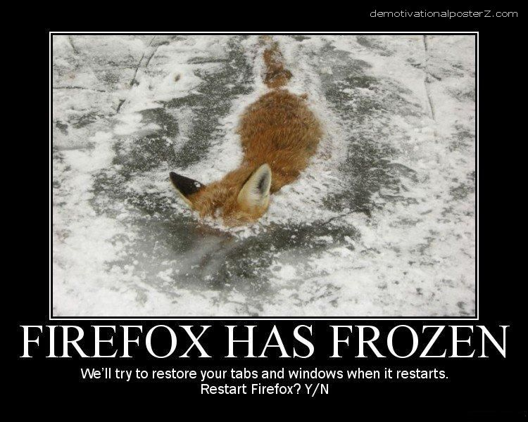 FIREFOX HAS FROZEN MOTIVATIONAL