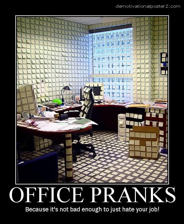 office pranks motivational poster demotivator