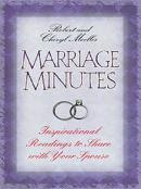 Marriage MInutes:  365 Inspirational Readings to Share with Your Spouse, by Cheryl and Bob Moeller