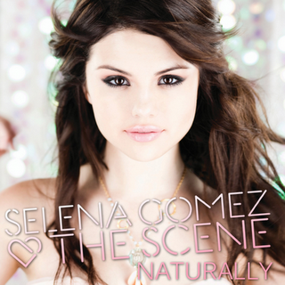 Selena Gomez Naturally  on New Single From Selena Gomez   The Scene   Naturally Mp3