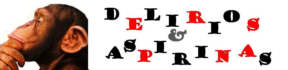 Delirios e Aspirinas
